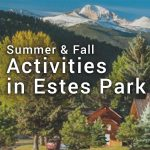 Summer and Fall Activities in Estes Park